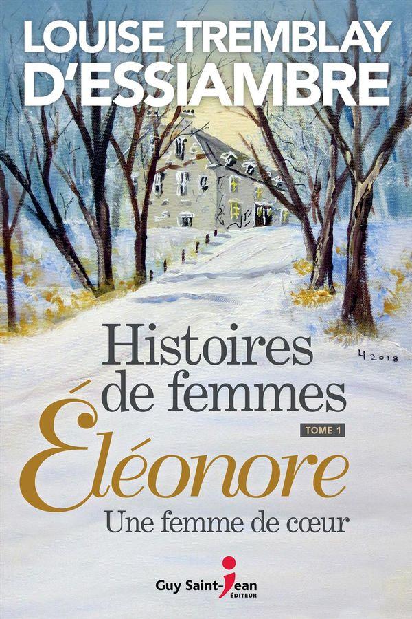 Histoires de femmes 01 : Eléonore, une femme de coeur