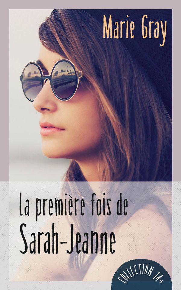 La première fois de Sarah-Jeanne N.E.