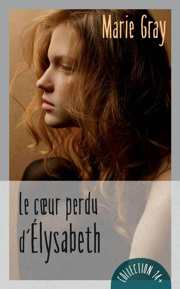 Le coeur perdu d'Élysabeth N.E.
