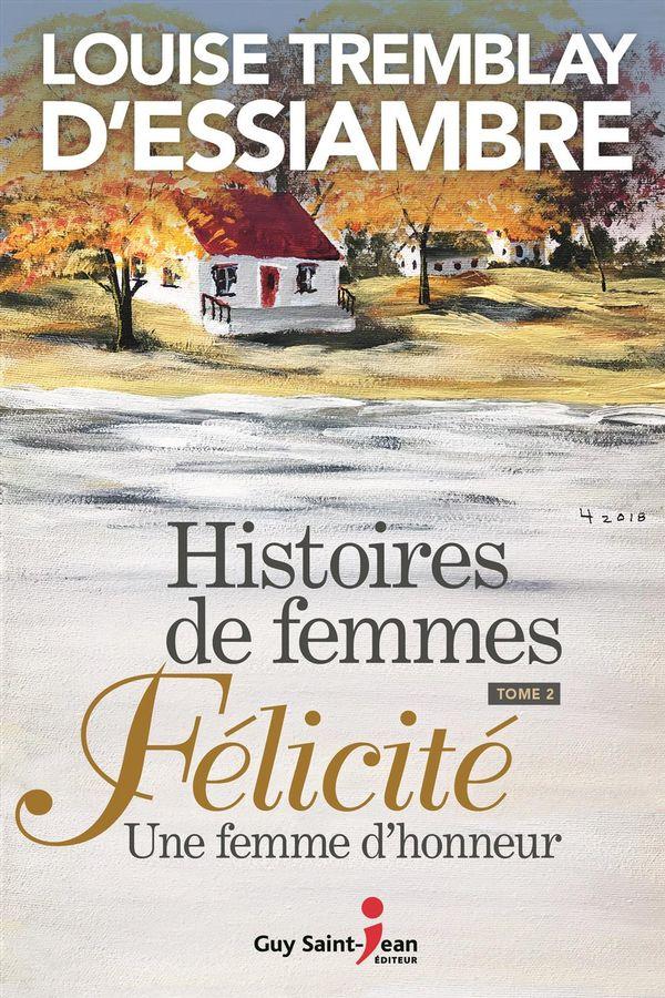 Histoires de femmes 02 : Félicité, une femme d'honneur