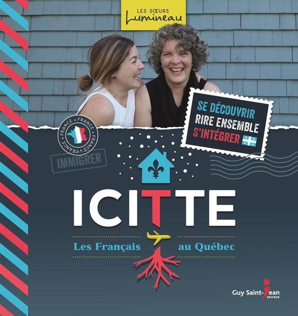 Icitte : Les Français au Québec