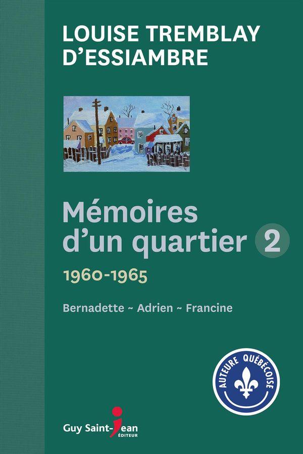 Mémoires d'un quartier 02 (04-06) : 1960-1965 - Bernadette, Adrien, Francine
