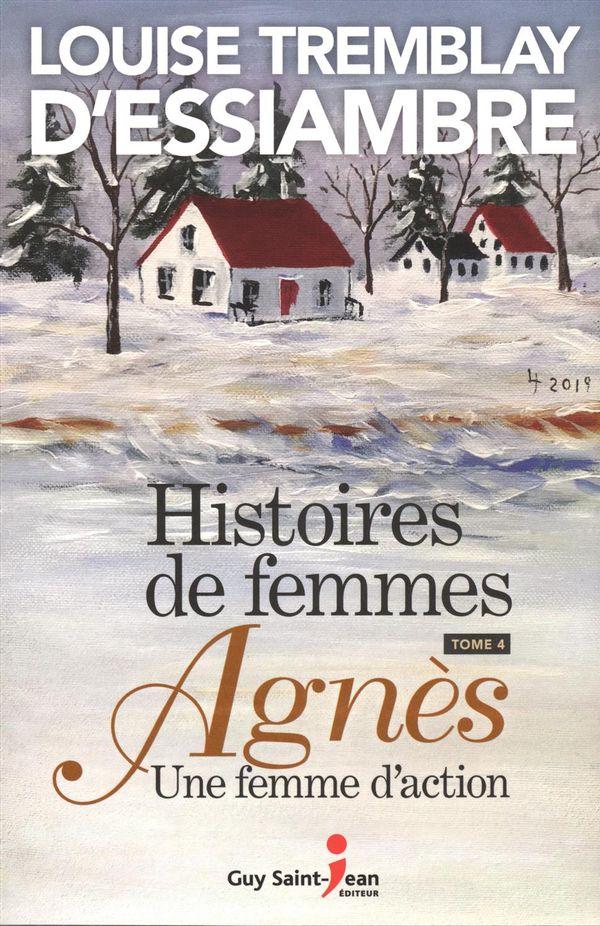 Histoires de femmes 04 : Agnès une femme d'action