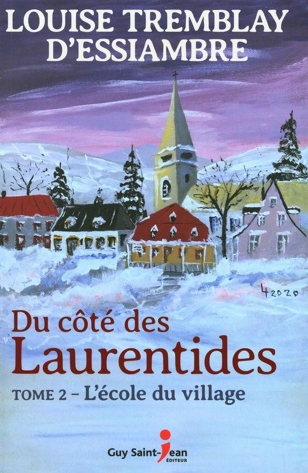 Du côté des Laurentides 02 : L'école du village