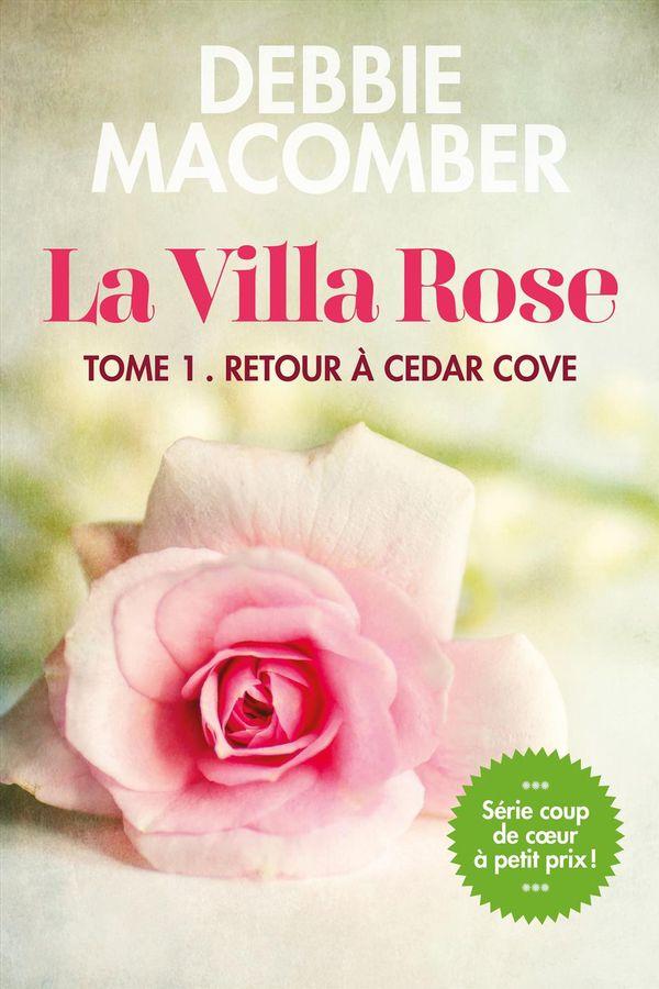 La Villa Rose 01 : Retour à Cedar Cove
