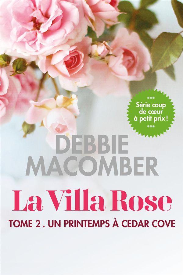 La Villa Rose 02 : Un printemps à Cedar Cove