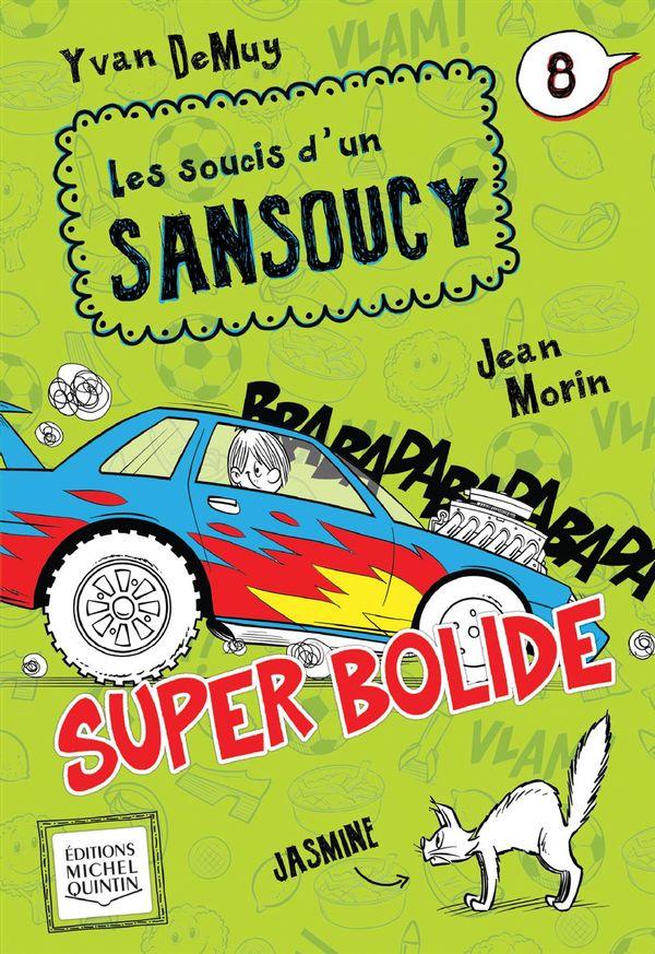 Soucis d'un Sansoucy 08 : Super bolide