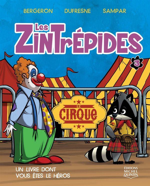 Les Zintrépides 03 : Le cirque
