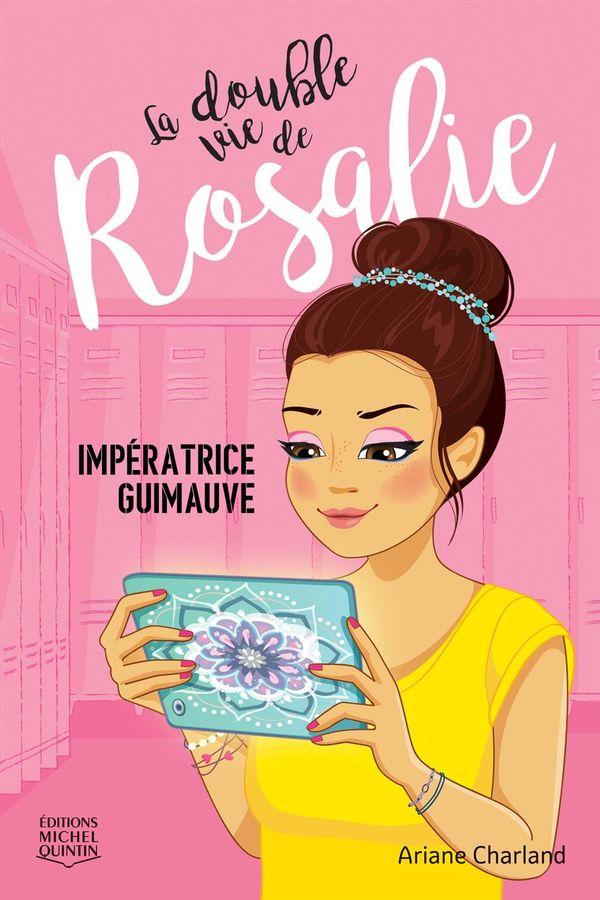 Double vie de Rosalie 02 : Impératrice guimauve