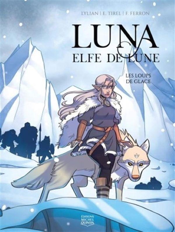 Luna elfe de lune 01 : Les loups de glace