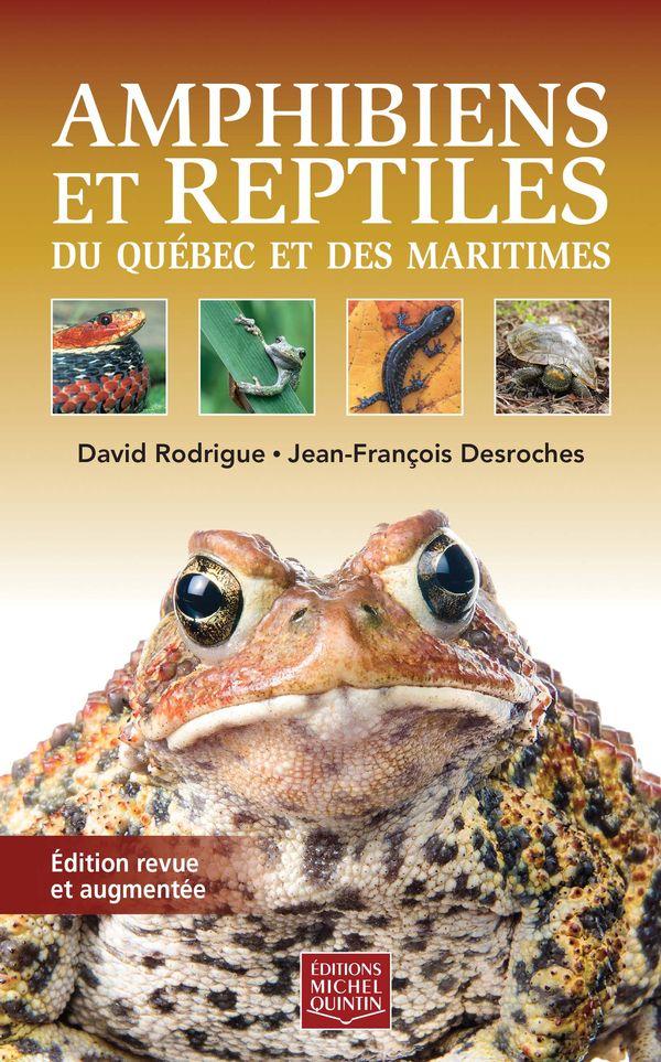Amphibiens et reptiles du Québec et des Maritimes - Edition revue et augmentée