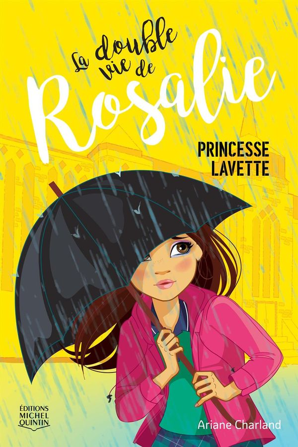 Double vie de Rosalie 03 : Princesse lavette