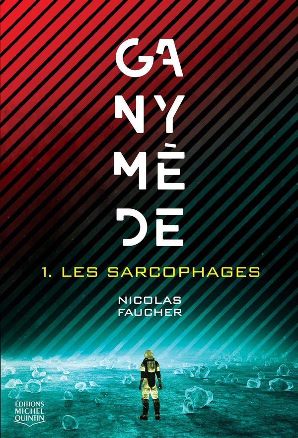 Ganymède 01 : Les sarcophages