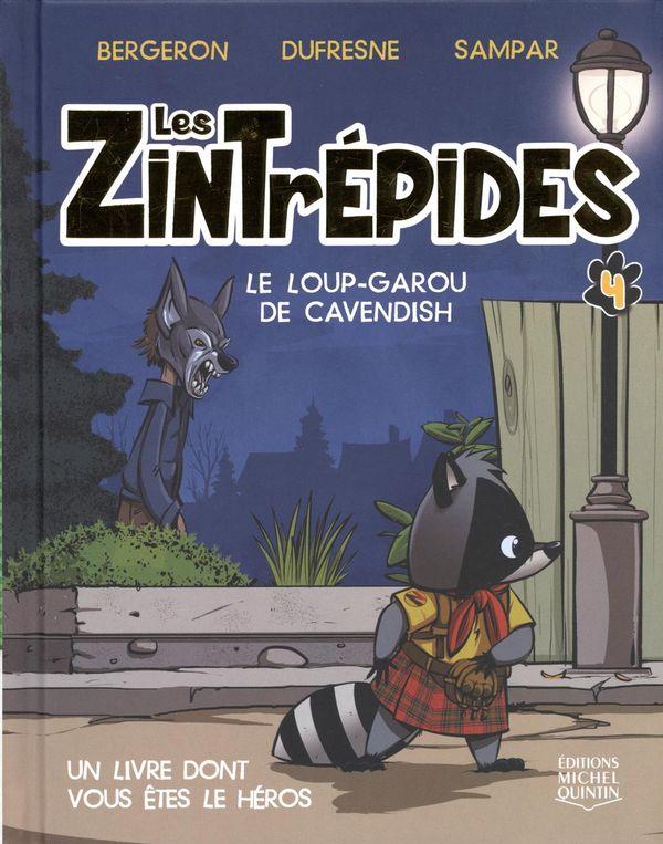 Les Zintrépides 04 : Le loup-garou de Cavendish