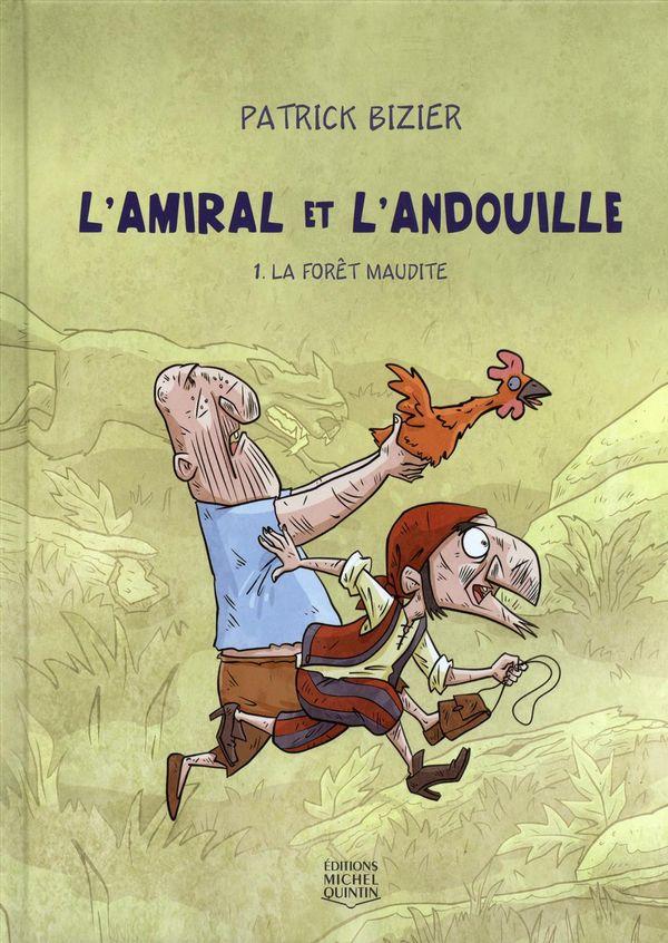 L'Amiral et l'Andouille 01 : La forêt maudite