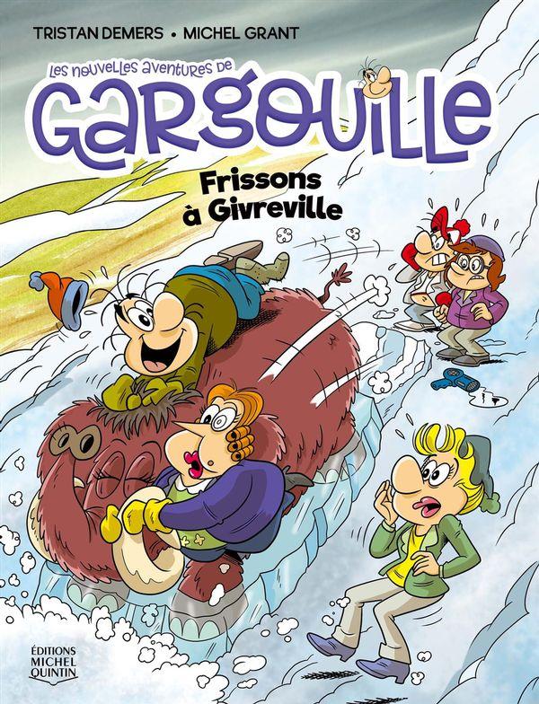 Les nouvelles aventures de Gargouille 04 : Frissons à Givreville