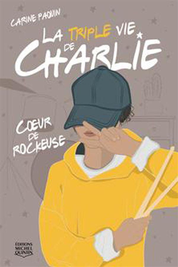 La triple vie de Charlie 01 : Coeur de rockeuse