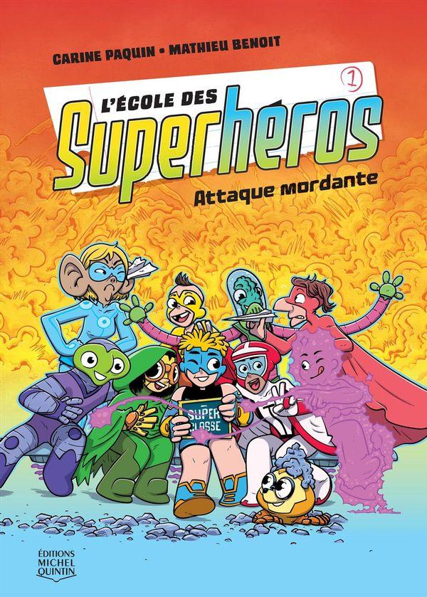 L'école des Superhéros 01 : Attaque mordante