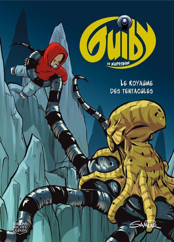 Guiby, le superbébé 03 : Le royaume des tentacules