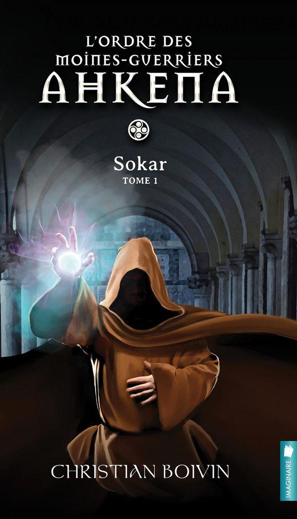 L'ordre des moines-guerriers Ahkena 01 : Sokar