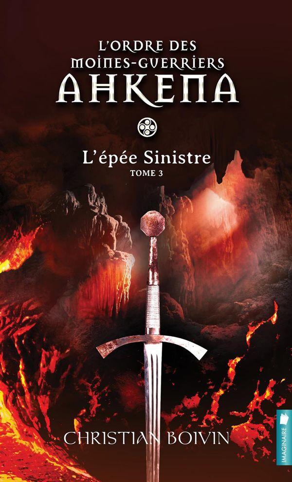 L'ordre des moines-guerriers Ahkena 03 : L'épée sinistre