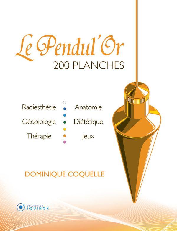 Pendul'Or Le  200 Planches pour la Pratique du Pendule