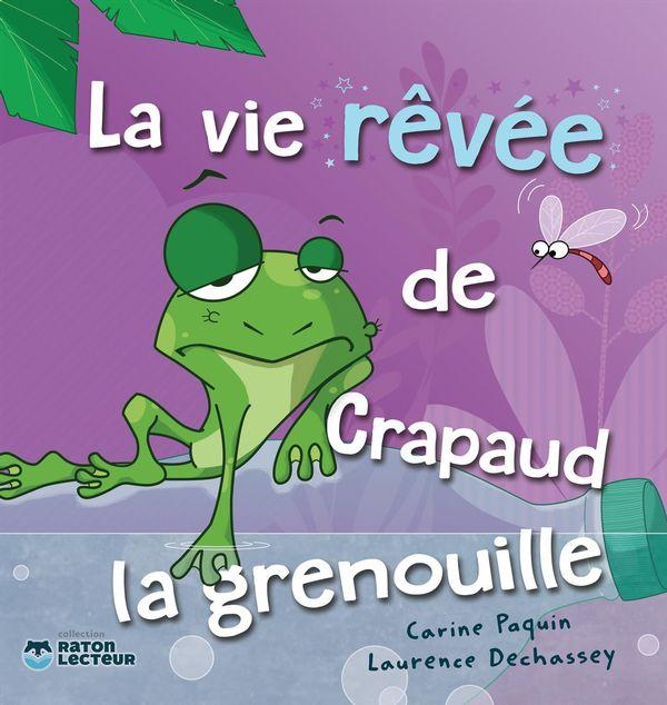 Vie rêvée de crapaud la grenouille La