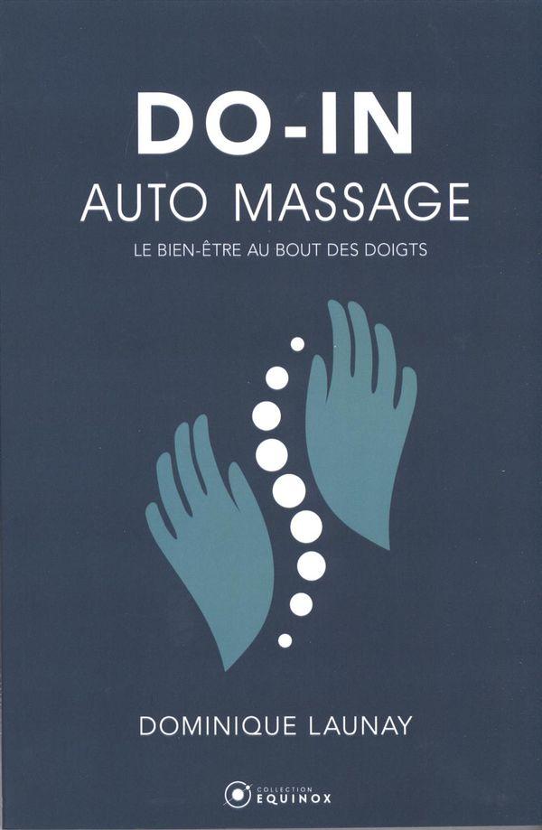 Do-in  Auto massage : Le bien-être au bout des doigts