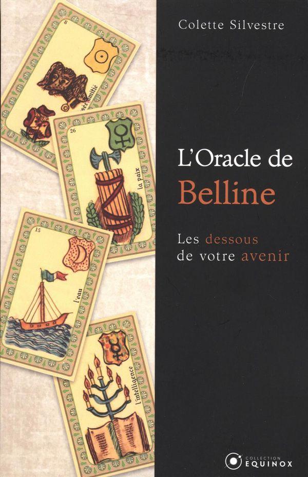 L'Oracle Belline :  Les dessous de votre avenir