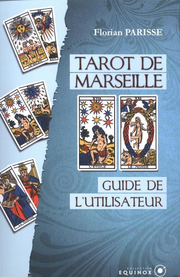 Tarot de Marseille : Guide de l'utilisateur