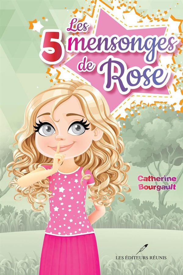 Les 5 mensonges de Rose