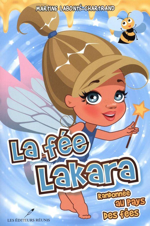La fée Lakara 02 : Randonnée au pays des fées