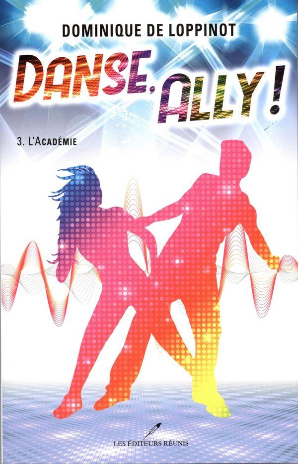 Danse, Ally! 03 : L'Académie