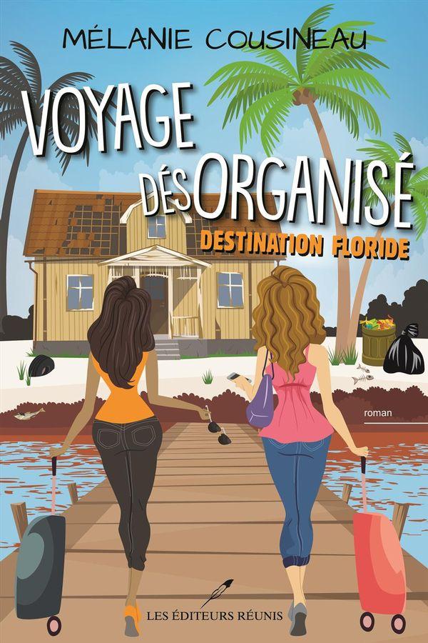 Voyage désorganisé  Destination Floride