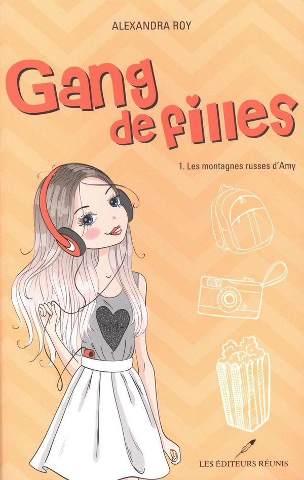 Gang de filles 01 : Les montagnes russes d'Amy