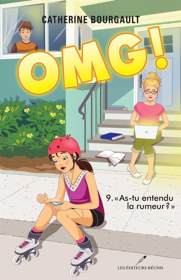 OMG! 09 « As-tu entendu la rumeur? »
