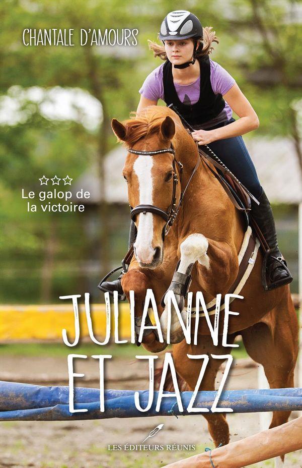 Julianne et Jazz 03  Le galop de la victoire