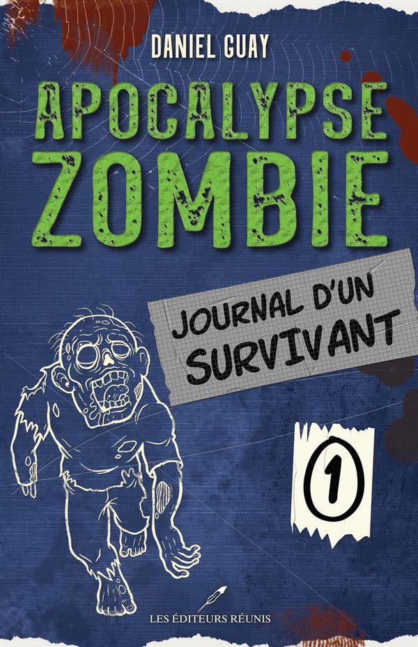 Apocalypse zombie 01 : Journal d'un survivant