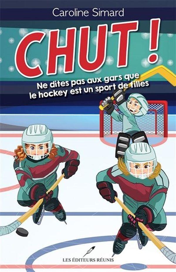 Chut ! : Ne dites pas aux gars que le hockey est un sport de filles