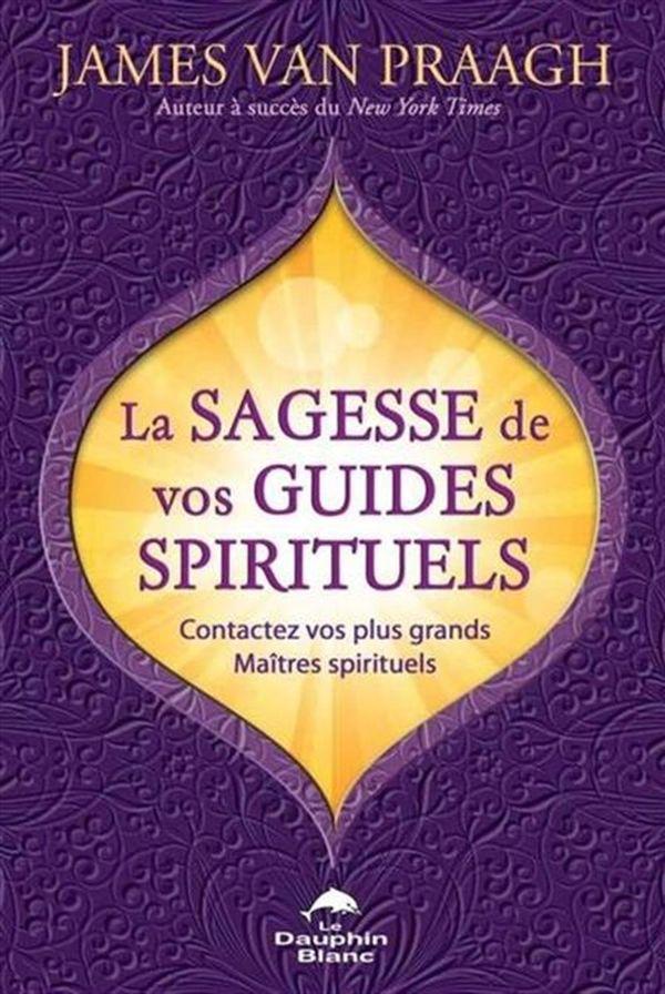 Sagesse de vos guides spirituels La