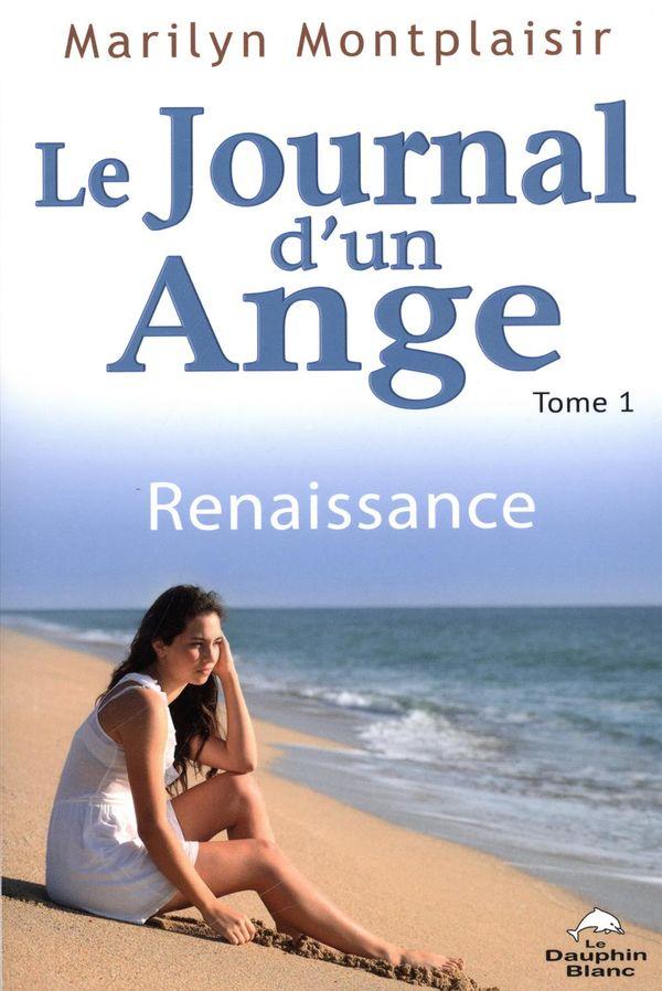 Le journal d'un ange 01 : Renaissance