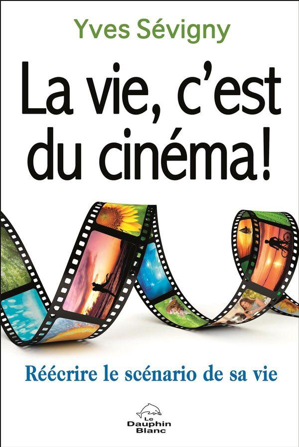 Vie, c'est du cinéma! La