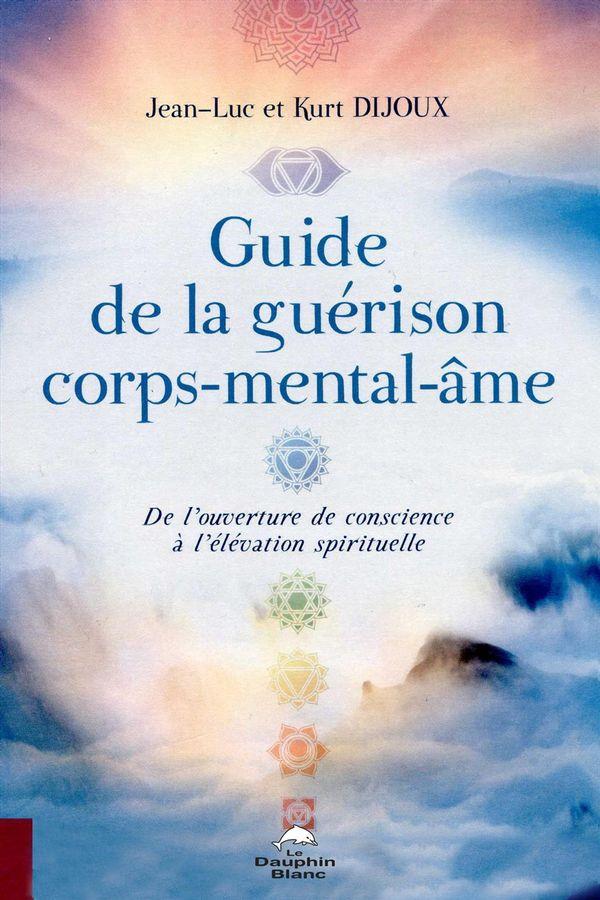 Guide de la guérison corps-mental-âme