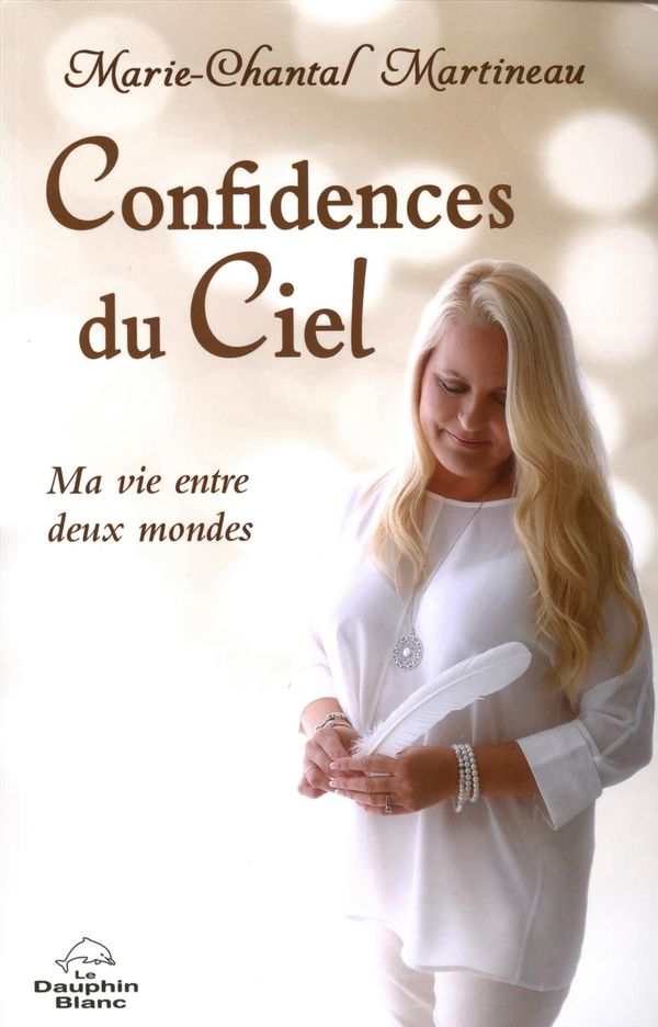 Confidences du Ciel  Ma vie entre les deux mondes