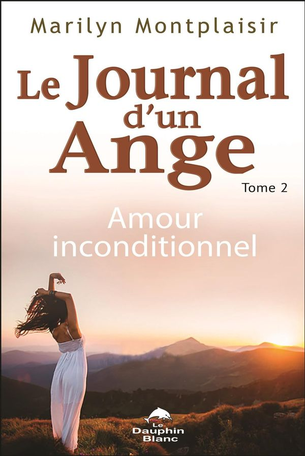 Journal d'un ange Le 02  Amour inconditionnel
