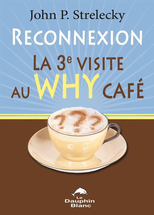 Reconnexion   La 3ème visite au Why Café
