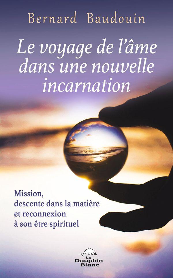 Voyage de l'âme dans une nouvelle incarnation Le