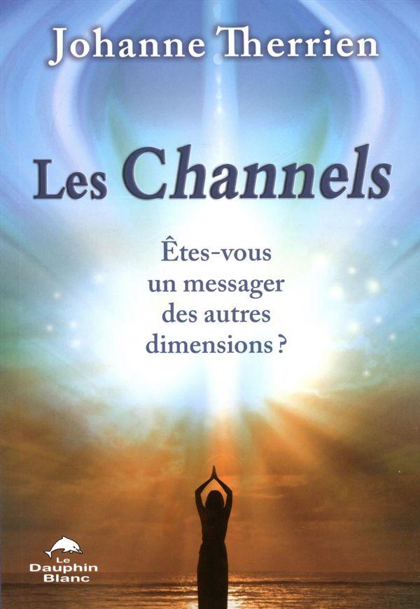 Channels Les  Etes-vous un messager des autres dimensions?
