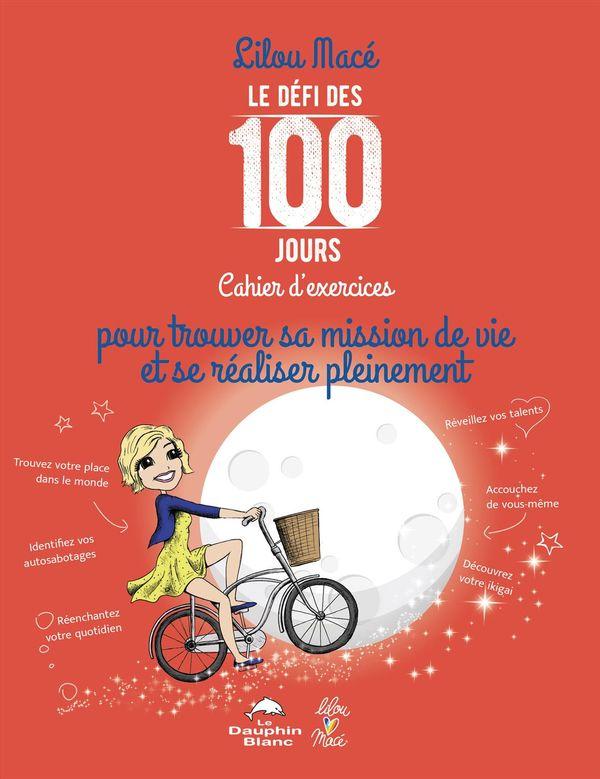 Le défi des 100 jours pour trouver sa mission de vie et se réaliser pleinement