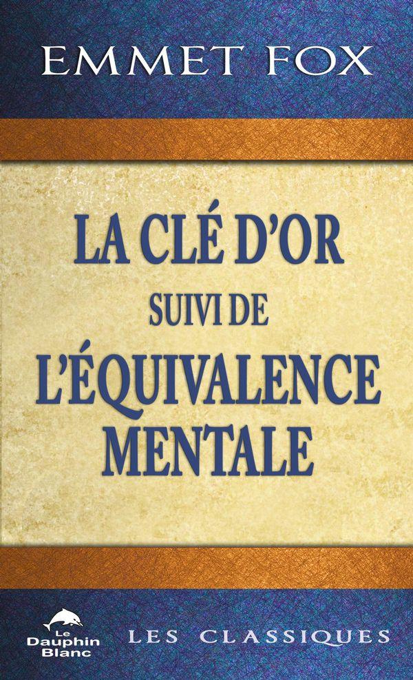 La clé d'or suivi de L'Equivalence mentale